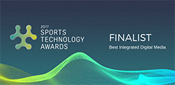2017 Sports Technology Awards Finalist - Best Integrated Digital Media